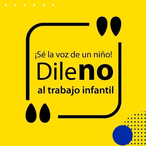 """APOYAMOS LA CAMPAÑA """"DILE NO AL TRABAJO INFANTIL""""."""